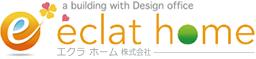 eclat home | エクラホーム株式会社